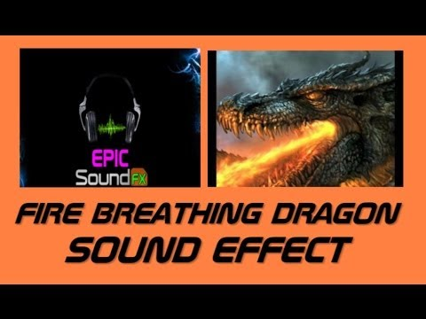 Dragon Breathing Fire Sound Fire Breathing Dragon Sound