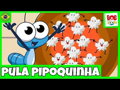 Pula Pipoquinha - Bob Zoom - Video Infantil Musical Oficial