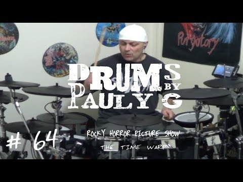 The Rocky Horror Picture Show - The Time Warp (Drum Cover) [Drums By Pauly G Style] By Paul Gherlani