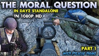The Moral Question in DayZ Standalone - Part 1