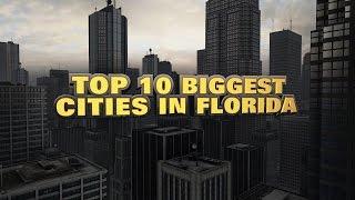 10 biggest cities in Florida