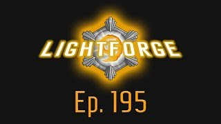 The Lightforge Ep. 195: Following the Shadows (w/ Boozor)