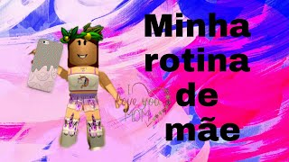 ROBLOX-MY ROUTINE BEING MOTHER Ft: Luh