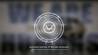 Vancaniga - We Are Humans (Rob Inzky Remix)