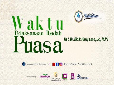 Waktu Pelaksanaan Ibadah Puasa | Ustadz. Dr. Didik Hariyanto Lc., M.P.I.