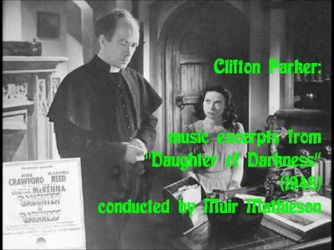 Clifton Parker: music from Daughter of Darkness (1948)