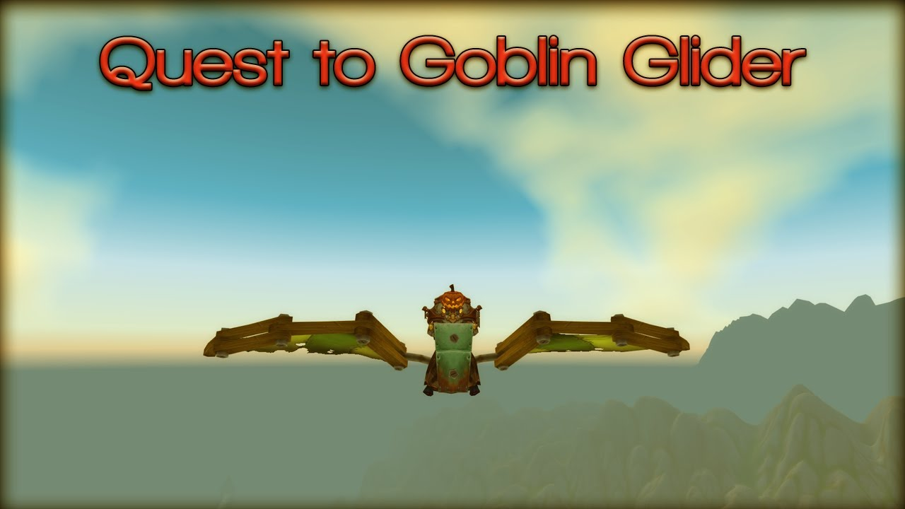 Quest to Goblin Glider (Engineering Skill 600) (WoW)