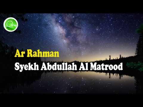 SYEKH ABDULLAH AL MATROOD - AR RAHMAN
