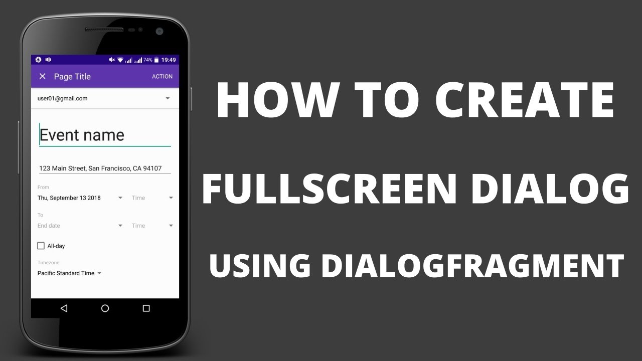 Android Tutorial - How to Create a Fullscreen Dialog using DialogFragment