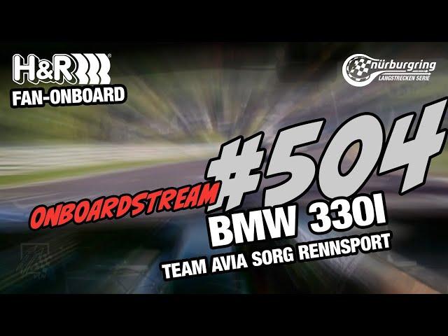 H&R Fan-Onboard: #504   Team AVIA Sorg Rennsport   BMW 330i
