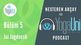 YogaUni Podcast - Bölüm 5 - Nesteren Akçay ve Jai Jagdeesh İle Hikayeler