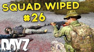 [0.63] Triple Squad Wipe - Squad Wiped #26 - DayZ Standalone