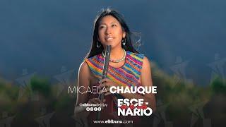 Escenario en la Web | Hoy en vivo Micaela Chauque