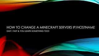 How to assign a hostname to a minecraft server / change ip