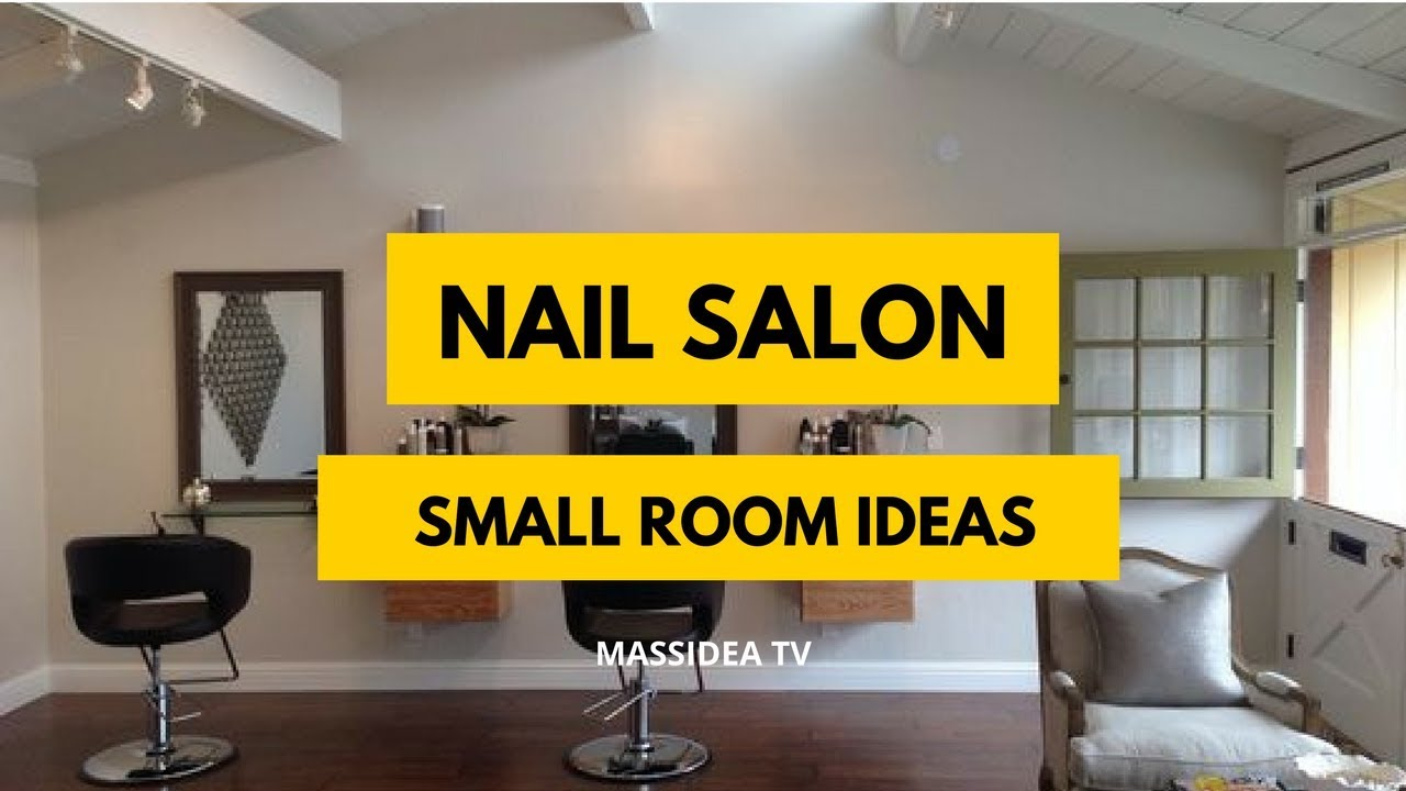 18+ Cute Small Space Nail Salon Room Set up Ideas - YouTube