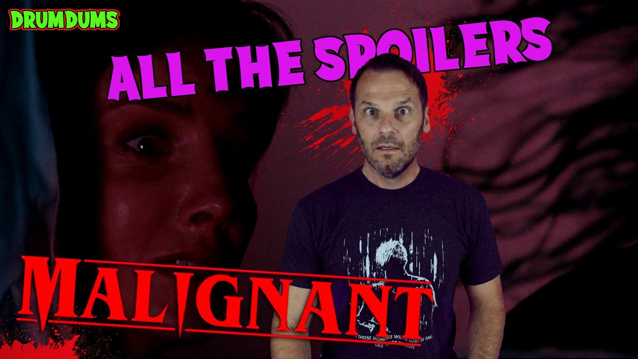 Malignant 2021 **ALL THE SPOILERS**