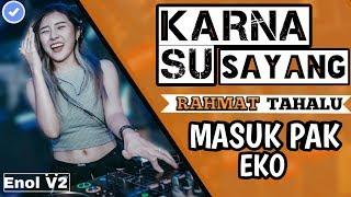 Gambar cover DJ KARNA SU SAYANG VERSI TERBARU X MASUK PAK EKO • DJ MANTAP JIWA 2019•🤘