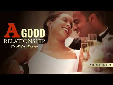 A Good Relationship   Dr Myles Munroe Speaks on How To Achieve a Successful Relationship   YouTube 3