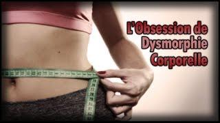 L'Obsession de Dysmorphie Corporelle (Dysmorphophobie) (Morbus #10)