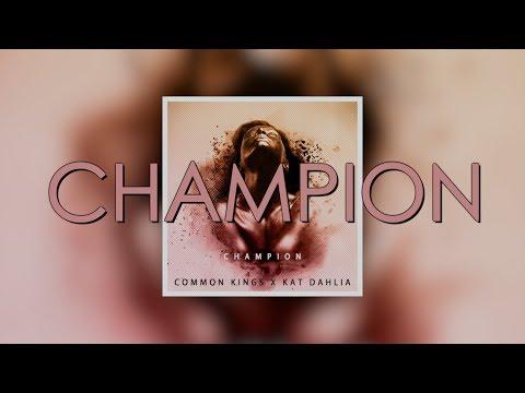 Champion Lyrics - Common Kings (feat. Kat Dahlia)