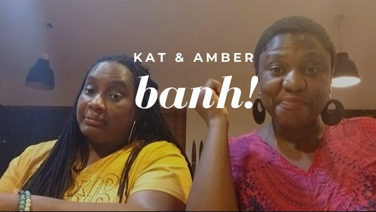 "Kat & Amber Try ""Banh"""