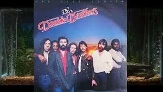 Dedicate This Heart = The Doobie Brothers = One Step Closer
