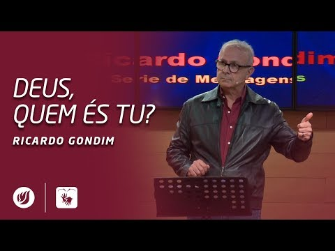 DEUS, QUEM ÉS TU? | Ricardo Gondim