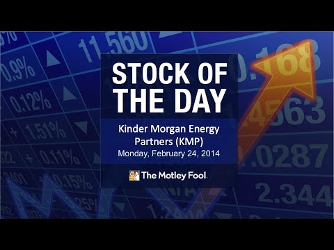 Kinder Morgan Energy | Stock of the Day - 2/24/14 | The Motley Fool