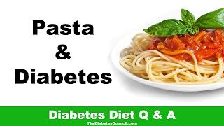 Is Pasta Good For Diabetes?