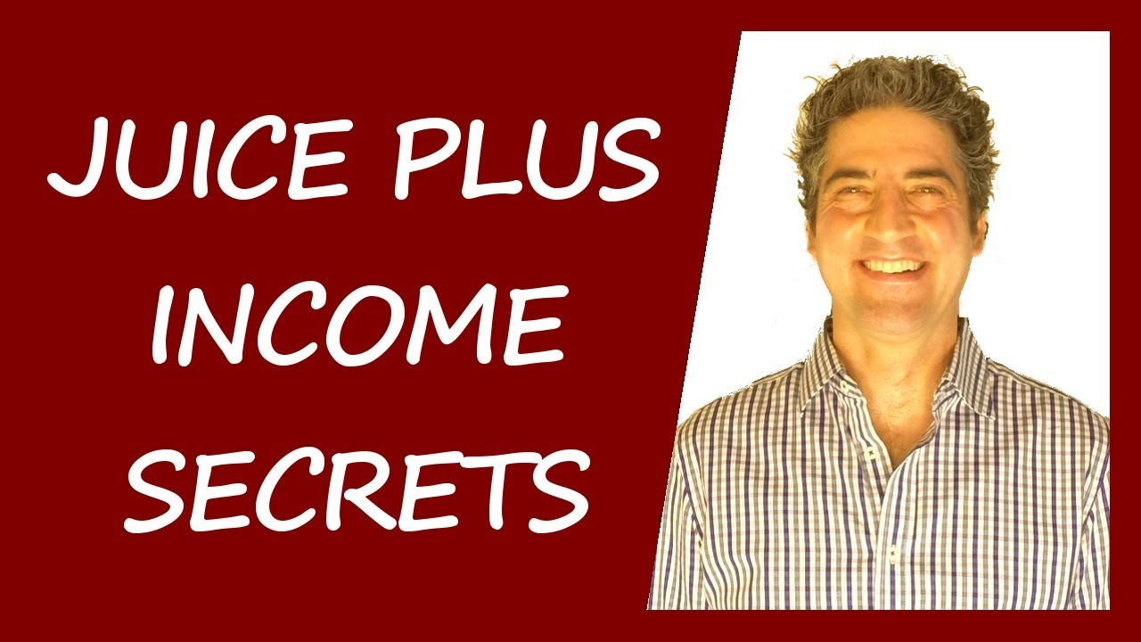 Juice Plus Income Secrets: How To Become A Top Earner In ...