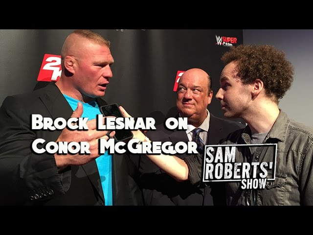 Brock Lesnar on Conor McGregor - What's the Haps? #SRShow Sam Roberts