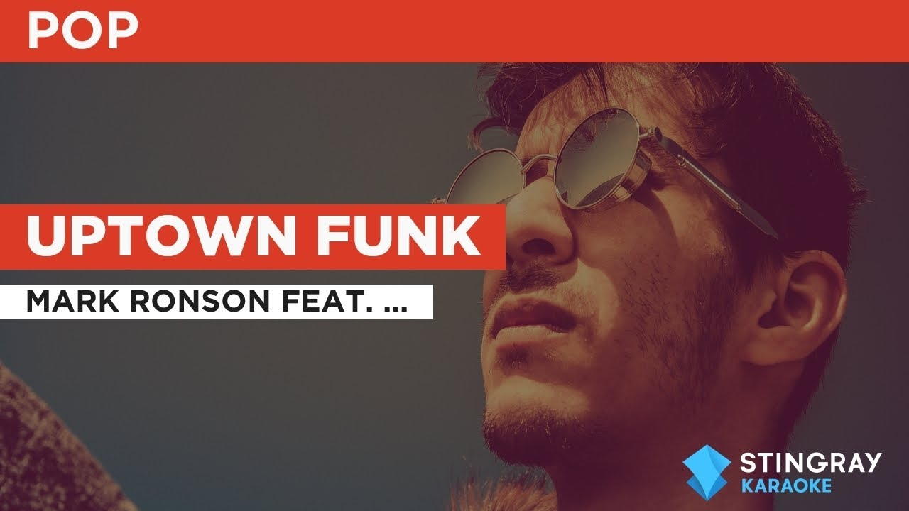 Uptown Funk : Mark Ronson feat. Bruno Mars | Karaoke with Lyrics