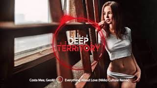 Costa Mee, GeoM - Everything About Love (Nikko Culture Remix)