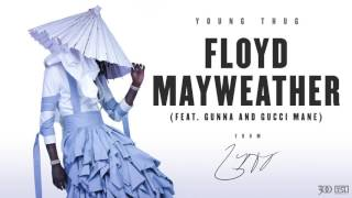 Young Thug Floyd Mayweather featGunna and Gucci Mane Download Mp3