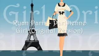 Ryan Paris - Parisienne Girl (Original Version)