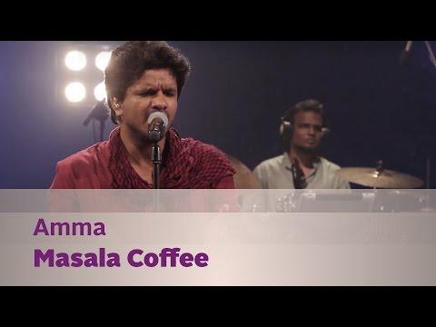 Amma(Uyirum Neeye) - Masala Coffee - Music Mojo Season 3 - KappaTV