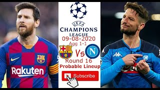 The 2th match of week is fc barcelona vs ssc napoli in uefa champions league round 16. probable lineup, pr...