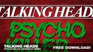 Talking Heads - Psycho Killer (DeepDelic Remix)