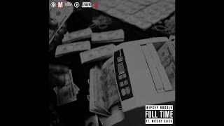 Watch Nipsey Hussle Full Time feat Mitchy Slick video