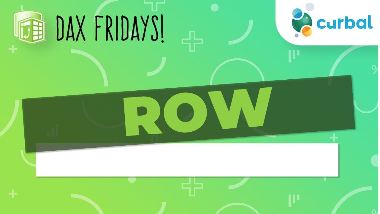 DAX Fridays! #56: ROW