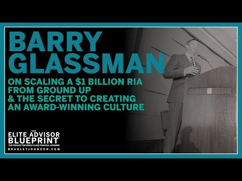 Barry Glassman on Scaling a $1 Billion RIA from Ground Up & How to Create an Award Winning Culture