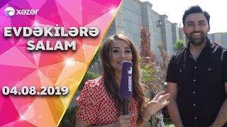 Evdəkilərə Salam - Tuncay Bərdəli 04.08.2019