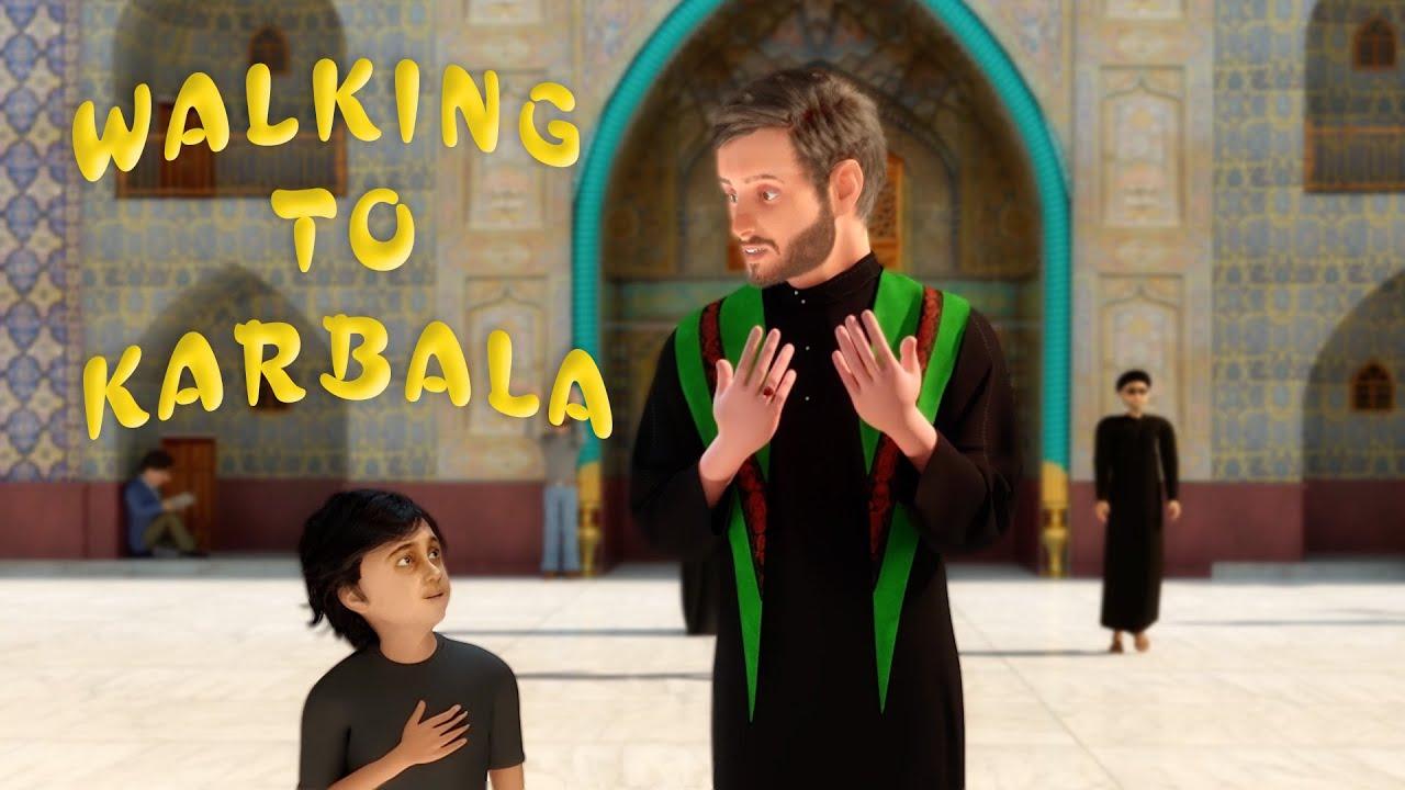 Download Walking to Karbala | Sayed Ali Alhakeem | 3D English Animated Latmiya/Noha | المشي الى كربلاء