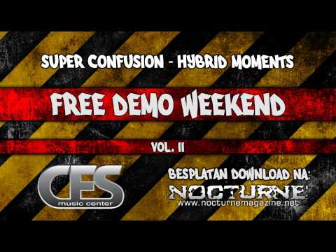 SUPER CONFUSION - Hybrid Moments (Free Demo Weekend - Vol. 2)