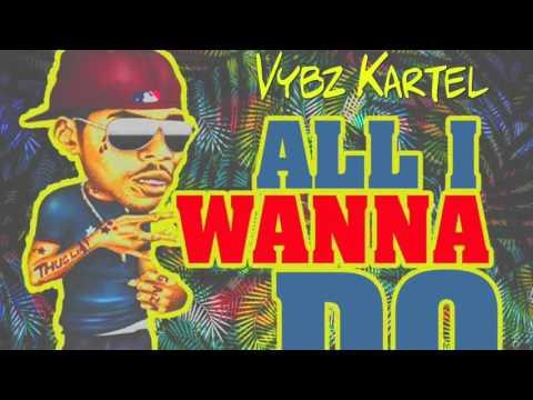 Vybz Kartel - All I Wanna Do (Sorry Remix) - April 2016
