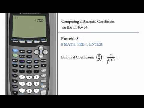 Computing the Binomial Coefficient and Factorial (TI-83 & TI-84)