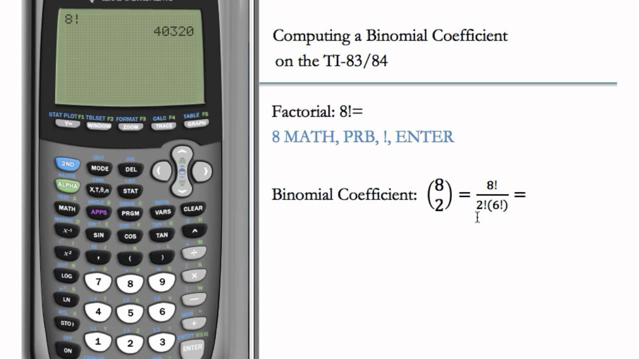 Computing the Binomial Coefficient and Factorial (TI-83 & TI-84 ...