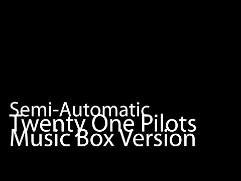 Semi-Automatic (Music Box Version) - Twenty One Pilots