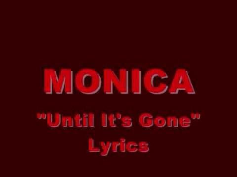 Monica Until It's Gone Lyrics