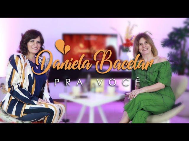 #1 Daniela Bacelar Pra Você - Carla Galindo a Marca que Marca